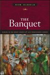 The Banquet: Dining in the Great Courts of Late Renaissance Europe by Ken Albala