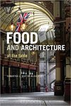 Beams and Bones: Exposure and Concealment of Raw Ingredients, Structure and Processing Techniques in Two Sister Arts – Cuisine and Architecture by Ken Albala and Lisa Cooperman