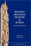 Reading Akkadian Prayers and Hymns: An Introduction by Alan Lenzi