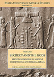 Secrecy and the Gods: Secret Knowledge in Ancient Mesopotamia and Biblical Israel