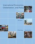 International Economics, Globalization, and Policy: A Reader, 5th ed. by Philip King and Sharmila K. King