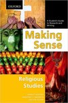 Making Sense in Religious Studies: A Student's Guide to Research and Writing by Joel N. Lohr; Margot Northey; and Bradford E, Anderson