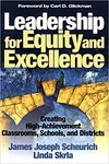 Leadership for equity and excellence:  Creating high achievement  classrooms, schools, and districts