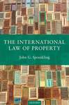 The International Law of Property by John G. Sprankling