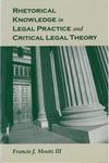 Rhetorical Knowledge in Legal Practice and Critical Legal Theory