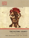 The Victims' Court? A Study of 622 Victim Participants at the International Criminal Court by Alexa Koenig, Mychelle Baltharzard, Eric Stover, and Stephen Smith Cody