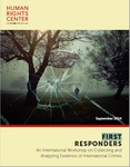 First Responders: An International Workshop on Collecting and Analyzing Evidence of International Crimes by Stephen Smith Cody, Alexa Koenig, Andrea Lampros, and Julia Rayner