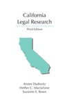 California Legal Research by Suzanne E. Rowe, Hether Macfarlane, and Aimee Dudovitz
