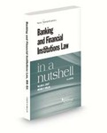 Banking and Financial Institutions Law in a Nutshell by Michael P. Malloy and William A. Lovett