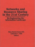 Networks and Resource Sharing in the 21st Century:  Re-Engineering the Information Landscape