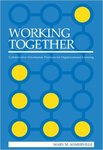 Working together – Collaborative information practices for organizational learning by Mary M. Somerville