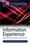 Information experiences in the workplace: Foundations for an Informed Systems Approach by Mary M. Somerville and Anita Mirijamdotter