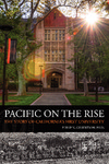 Pacific on the Rise: The Story of California's First University by Philip N. Gilbertson