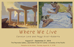 Where We Live: Carolyn Lord, Peggi Kroll-Roberts by University of the Pacific and Lucinda Kasser