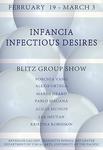Student Blitz Exhibition: Infanci Infectious Desires