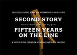 Second Story—Fifteen Years on the Line: A Survey of the Evolution of Interactive Media, 1994-2009