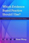 Which Evidence-Based Practice Should I Use?: A Social Worker's Handbook for Decision Making
